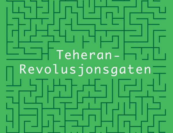 Teheran — Revolusjonsgaten av Amir Hassan Cheheltan
